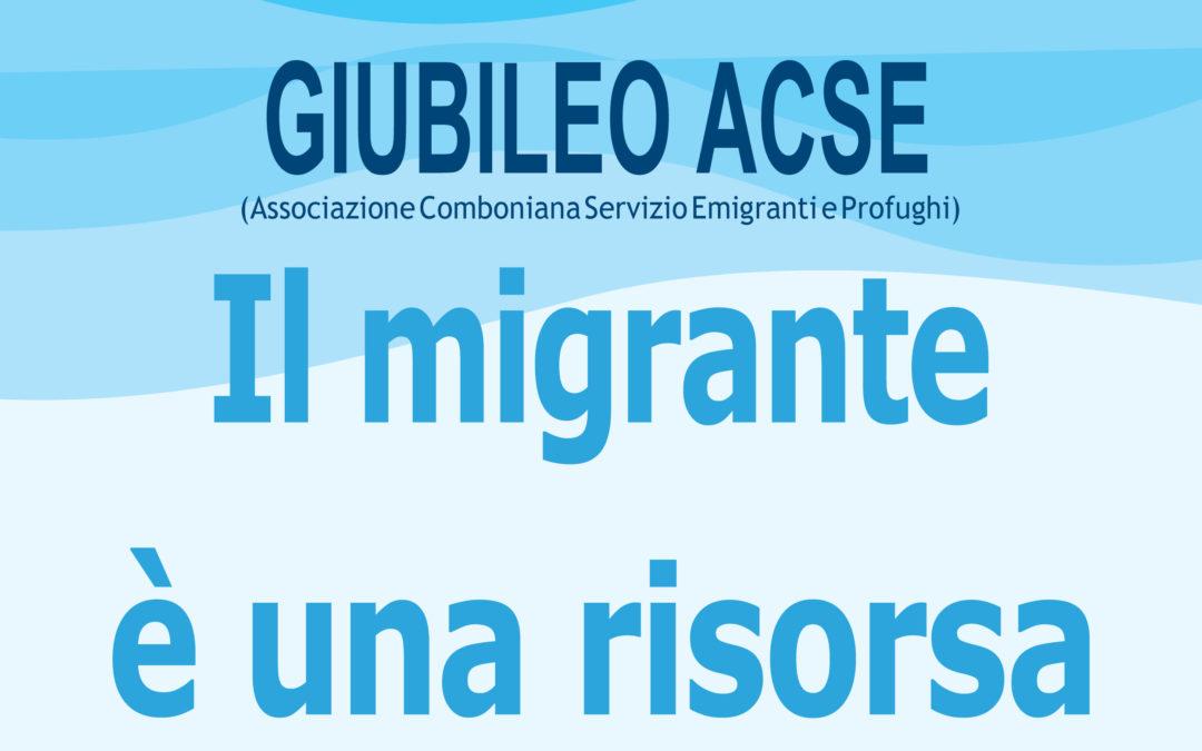 Giubileo ACSE: Il migrante è una risorsa
